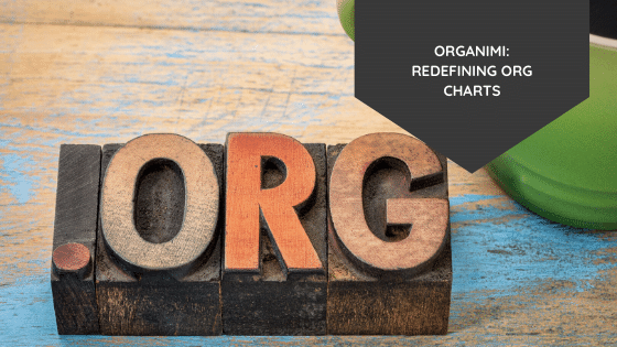 Organimi: Redefining Org Charts