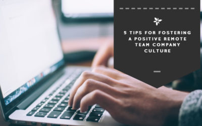 5 Tips for Fostering a Positive Remote Team Company Culture