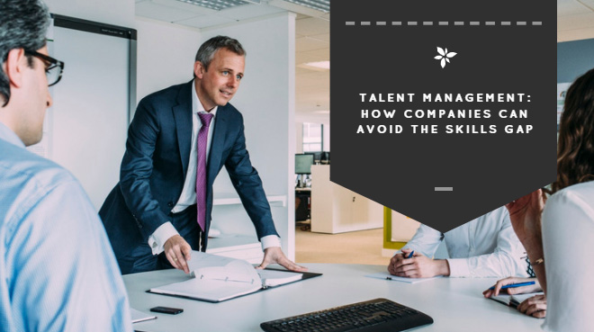 Talent Management: How Companies Can Avoid the Skills Gap