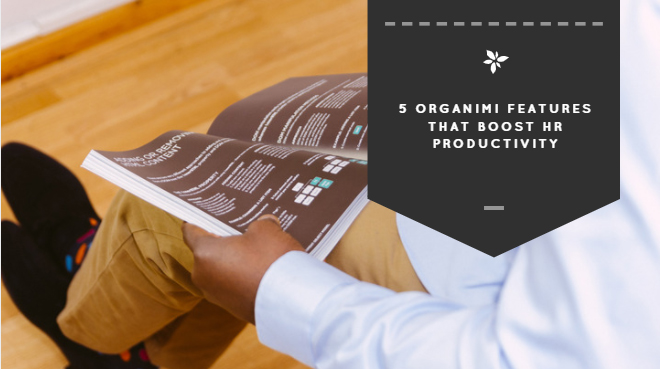 5 Organimi Features That Boost HR Productivity