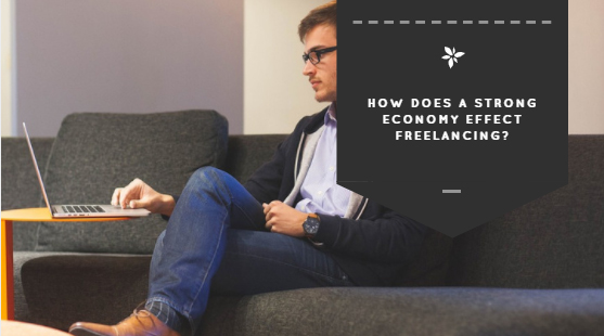 How Does a Strong Economy Effect Freelancing?