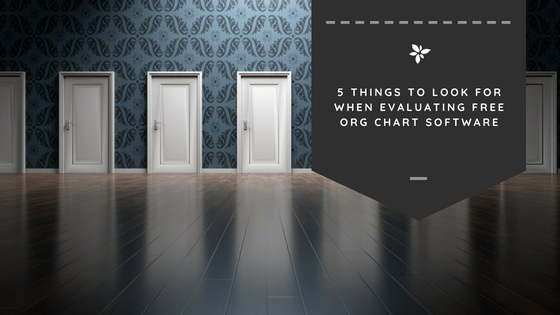 5 Things To Look for When Evaluating Free Org Chart Software