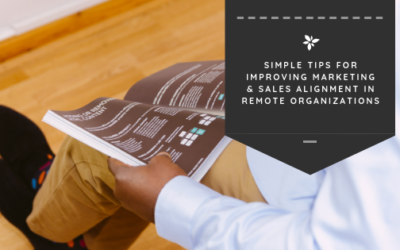 Simple Tips for Improving Marketing & Sales Alignment in Remote Organizations