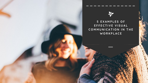 5 Examples of Effective Visual Communication in the Workplace