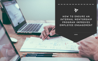 How to Ensure an Internal Mentorship Program Improves Employee Engagement