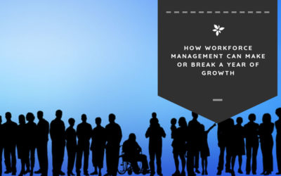 How Workforce Management Can Make or Break a Year of Growth