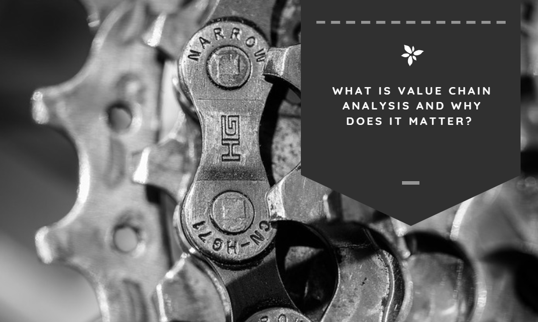 What Is Value Chain Analysis and Why Does It Matter?
