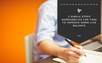 5 Simple Steps Workaholics Can Take to Improve Work-Life Balance