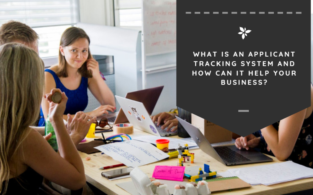 What is an Applicant Tracking System and How Can It Help Your Business?