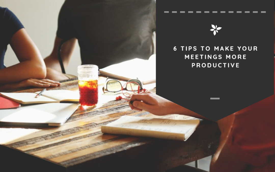 6 Tips to Make Your Meetings More Productive