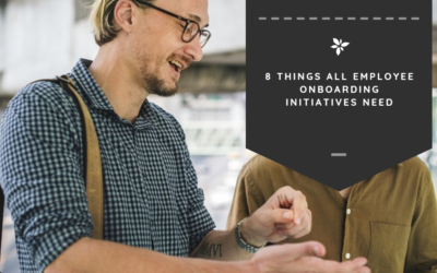 8 Things All Employee Onboarding Initiatives Need