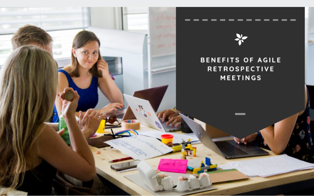 Benefits of Agile Retrospective Meetings