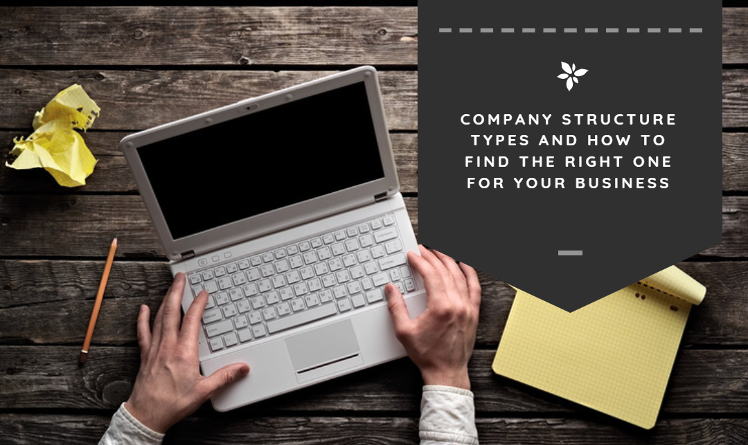 Company Structure Types and How to Find the Right One for Your Business