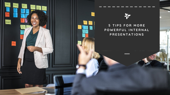 5 Tips for More Powerful Internal Presentations
