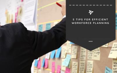 5 Tips for Efficient Workforce Planning