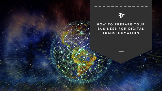 How to Prepare Your Business for Digital Transformation