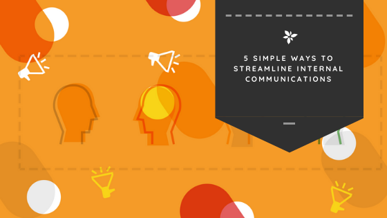 5 Simple Ways to Streamline Internal Communications