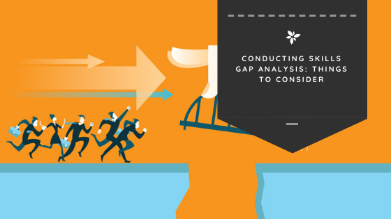 Conducting Skills Gap Analysis: Things to Consider
