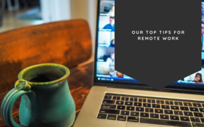 Our Top Tips for Remote Work