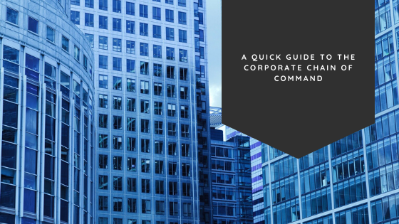 A Quick Guide to the Corporate Chain of Command