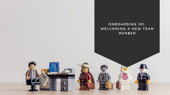 Onboarding 101 – Welcoming a New Team Member