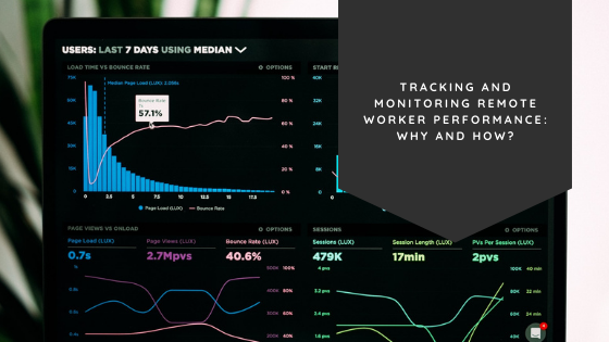 Tracking and Monitoring Remote Worker Performance: Why and How?
