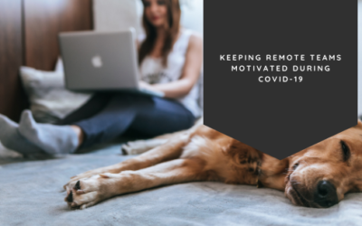 Keeping Remote Teams Motivated During COVID-19
