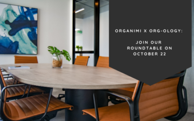 Organimi x Org-ology: Join Our Organizational Design Roundtable