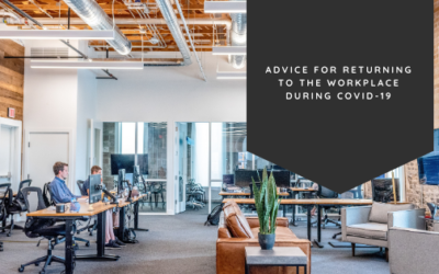 Advice for Returning to the Workplace During COVID-19