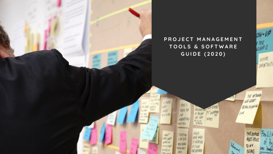 Project Management Tools & Software Guide (2020)