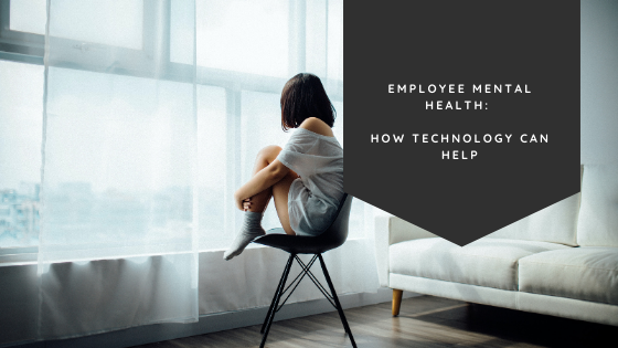 Employee Mental Health: How Technology Can Help