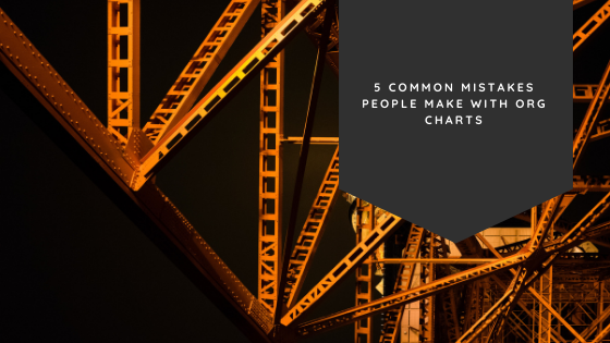 5 Common Mistakes People Make with Org Charts